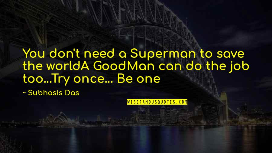 Can't Save You Quotes By Subhasis Das: You don't need a Superman to save the