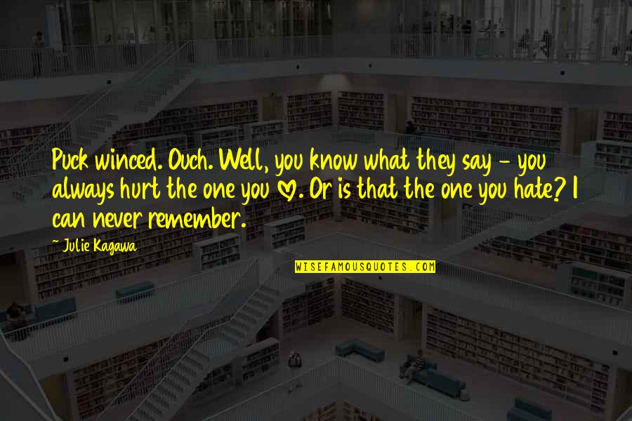 Can't Say I Love You Quotes By Julie Kagawa: Puck winced. Ouch. Well, you know what they