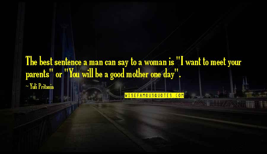 Can't Say I Love You Quotes By Yuli Pritania: The best sentence a man can say to