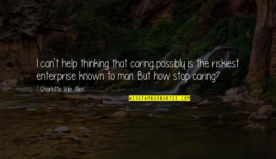 Cant Stop Thinking Of You Quotes Top 52 Famous Quotes About Cant