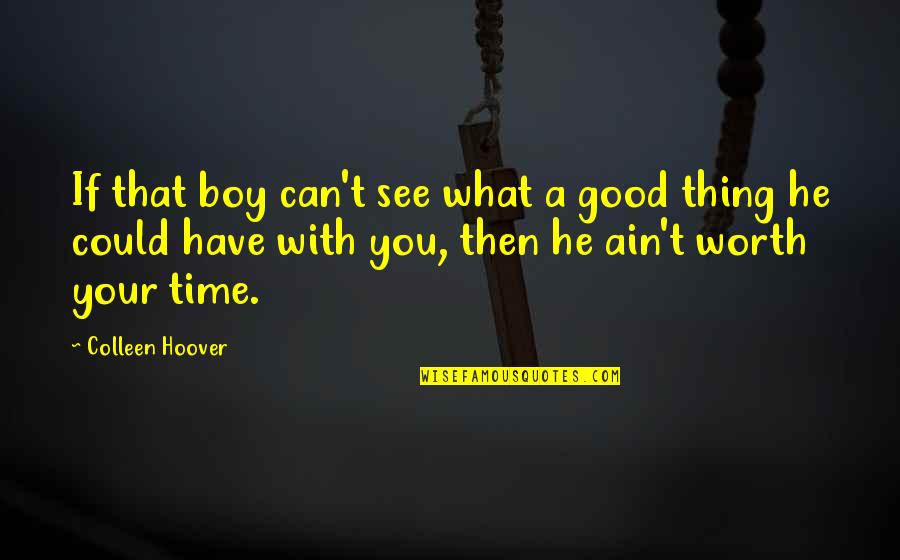 Can't You See Quotes By Colleen Hoover: If that boy can't see what a good