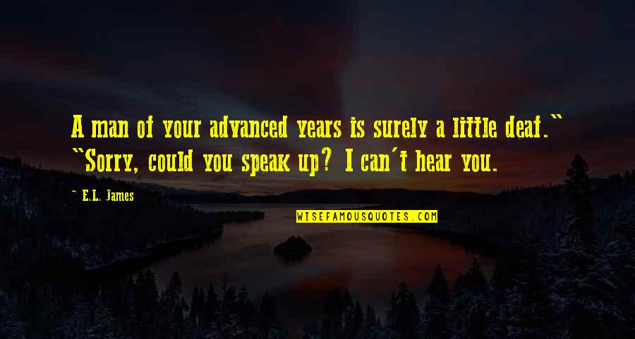 Can'tand Quotes By E.L. James: A man of your advanced years is surely