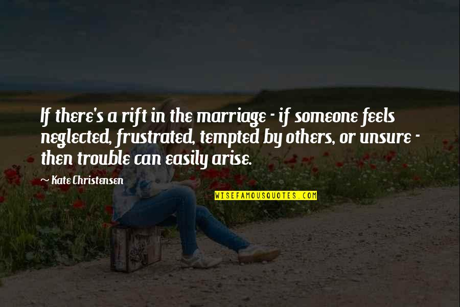 Can'tand Quotes By Kate Christensen: If there's a rift in the marriage -