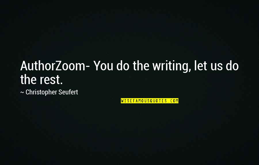 Cape Quotes By Christopher Seufert: AuthorZoom- You do the writing, let us do