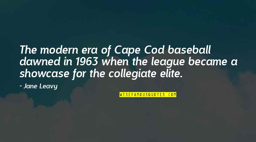 Cape Quotes By Jane Leavy: The modern era of Cape Cod baseball dawned