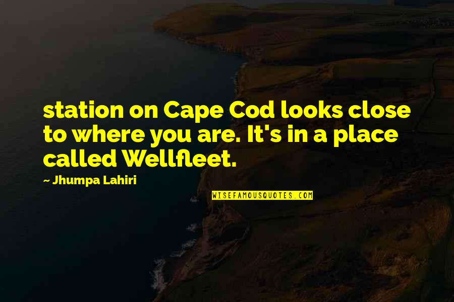 Cape Quotes By Jhumpa Lahiri: station on Cape Cod looks close to where