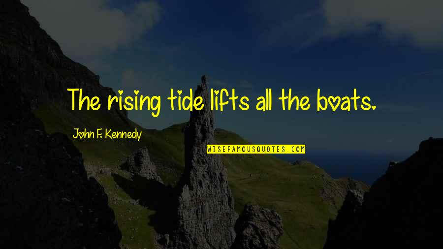 Cape Quotes By John F. Kennedy: The rising tide lifts all the boats.