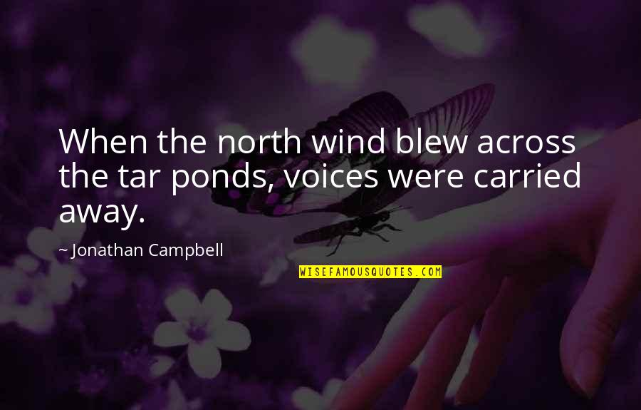 Cape Quotes By Jonathan Campbell: When the north wind blew across the tar