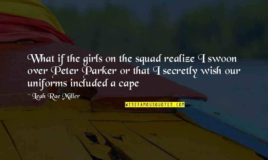 Cape Quotes By Leah Rae Miller: What if the girls on the squad realize