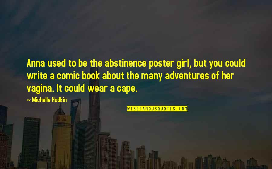 Cape Quotes By Michelle Hodkin: Anna used to be the abstinence poster girl,