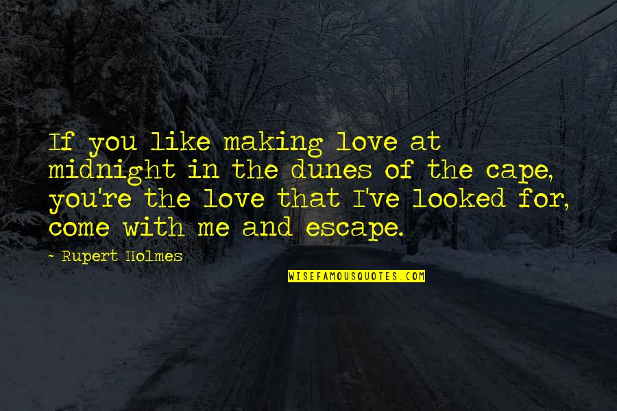 Cape Quotes By Rupert Holmes: If you like making love at midnight in
