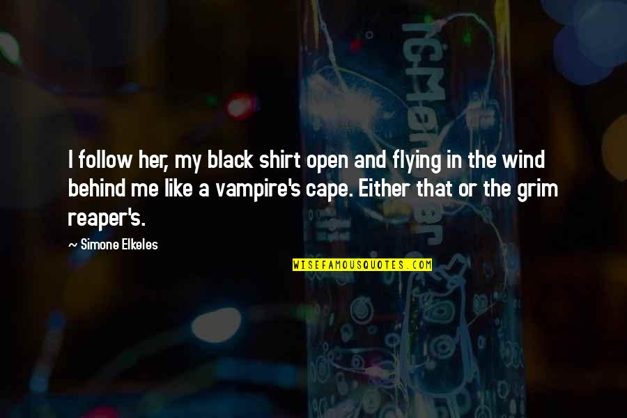 Cape Quotes By Simone Elkeles: I follow her, my black shirt open and