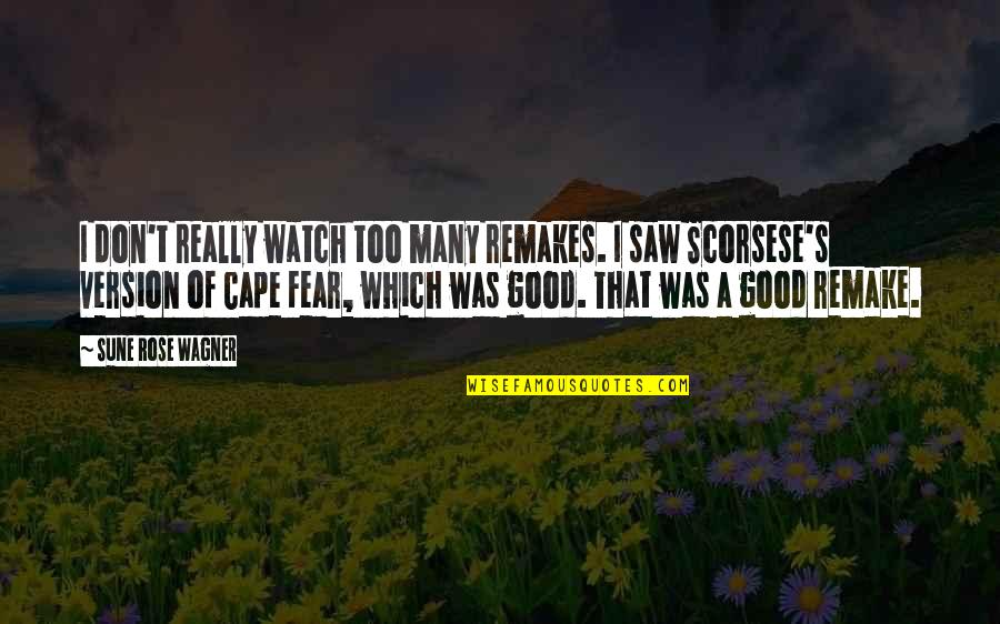 Cape Quotes By Sune Rose Wagner: I don't really watch too many remakes. I