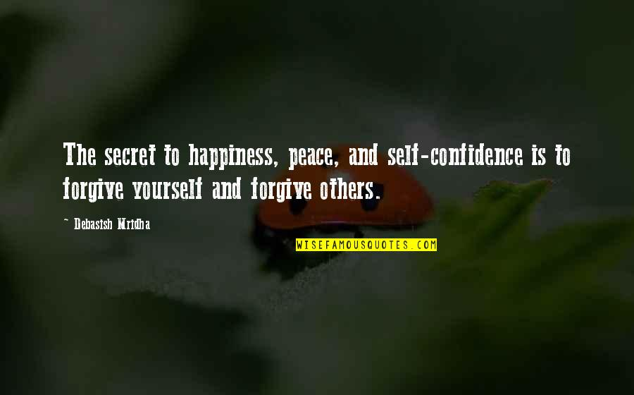 Capillum Quotes By Debasish Mridha: The secret to happiness, peace, and self-confidence is