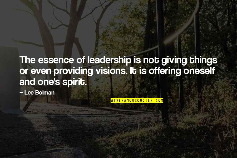Capital Budgeting Quotes By Lee Bolman: The essence of leadership is not giving things