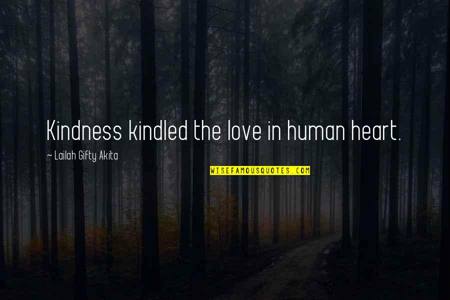 Capitalizing Titles In Quotes By Lailah Gifty Akita: Kindness kindled the love in human heart.