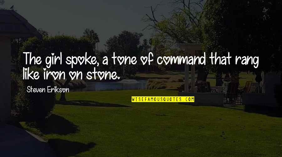 Capitol In Hunger Games Quotes By Steven Erikson: The girl spoke, a tone of command that