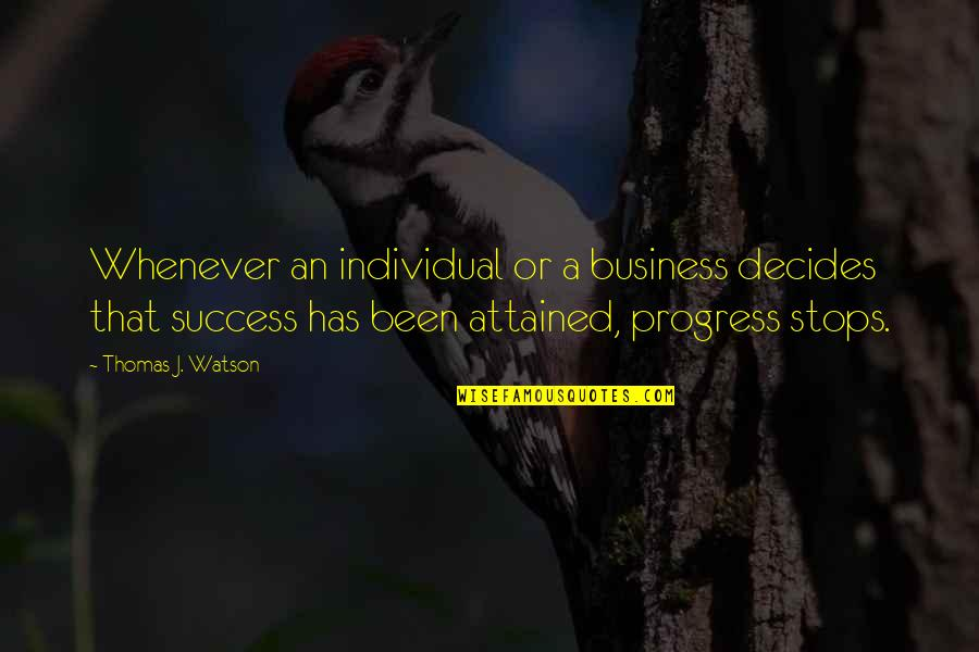 Captain Kathryn Janeway Quotes By Thomas J. Watson: Whenever an individual or a business decides that