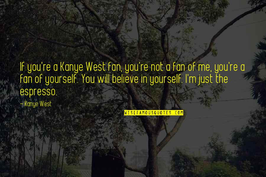 Captain Vijayakanth Funny Quotes By Kanye West: If you're a Kanye West fan, you're not