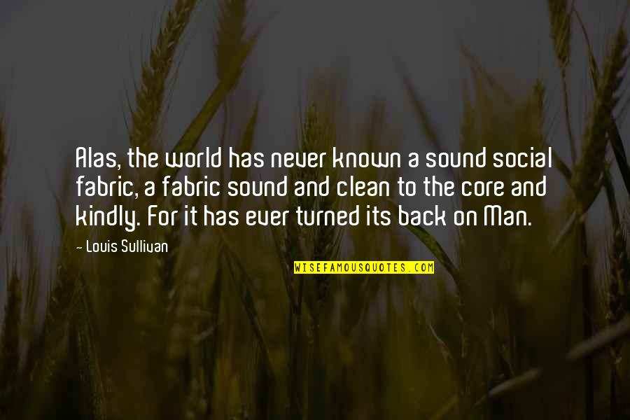 Captain Vijayakanth Funny Quotes By Louis Sullivan: Alas, the world has never known a sound