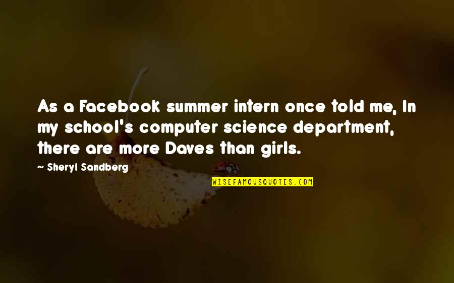 Car Crashes Quotes By Sheryl Sandberg: As a Facebook summer intern once told me,