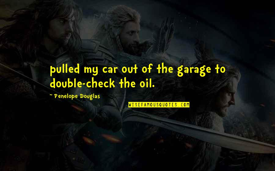Car Garage Quotes By Penelope Douglas: pulled my car out of the garage to