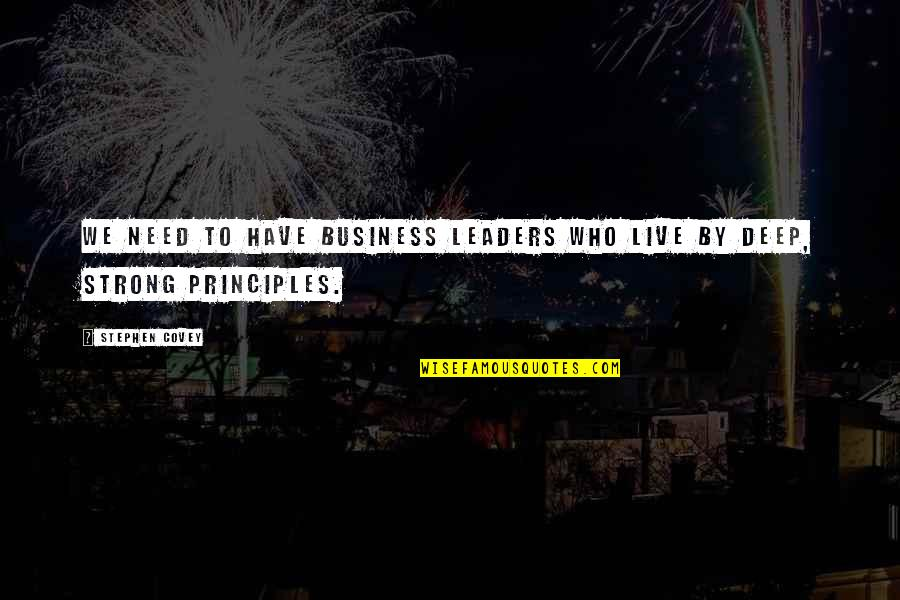 Car Garage Quotes By Stephen Covey: We need to have business leaders who live
