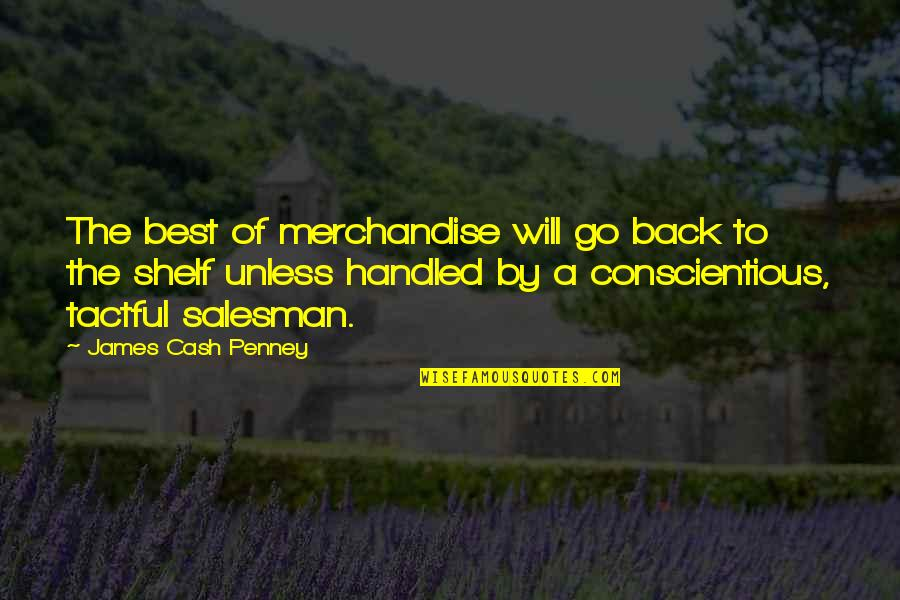 Car Hire Cape Town Quotes By James Cash Penney: The best of merchandise will go back to