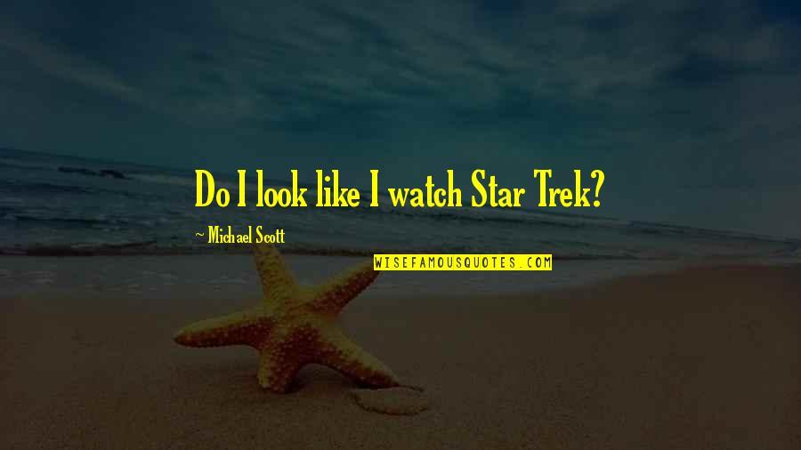 Car Insurance Maine Quotes By Michael Scott: Do I look like I watch Star Trek?