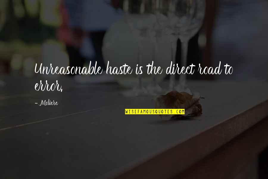 Car Insurance Perth Quotes By Moliere: Unreasonable haste is the direct road to error.
