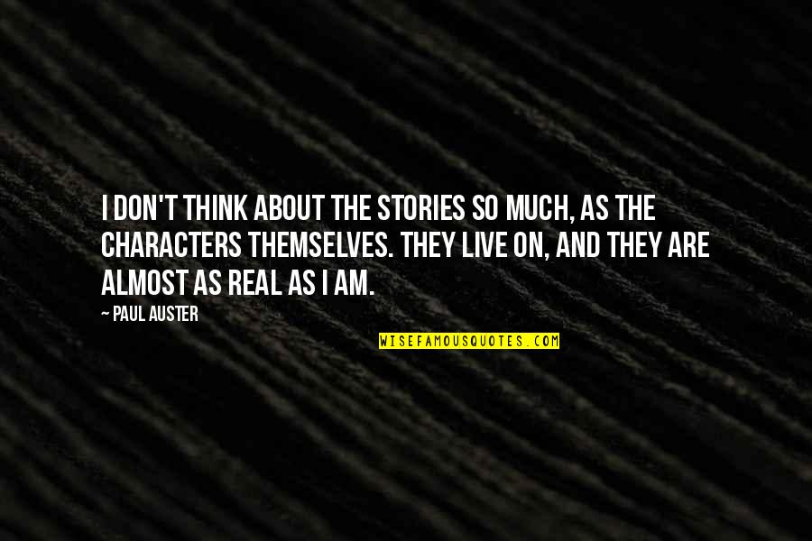 Car Insurance Perth Quotes By Paul Auster: I don't think about the stories so much,