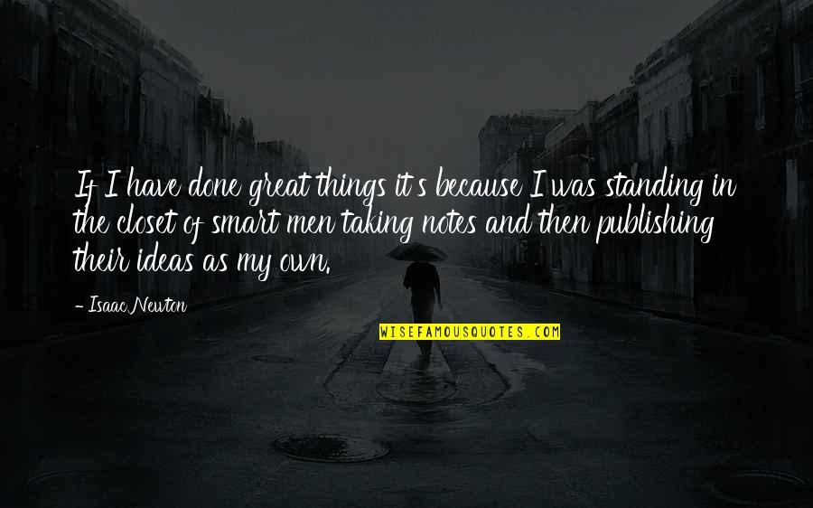 Car Manufacturer Quotes By Isaac Newton: If I have done great things it's because