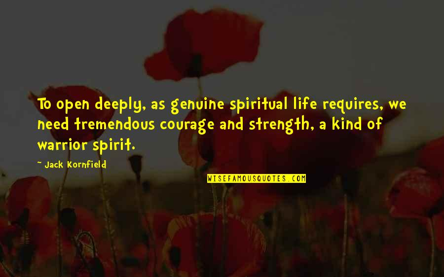 Car Manufacturer Quotes By Jack Kornfield: To open deeply, as genuine spiritual life requires,