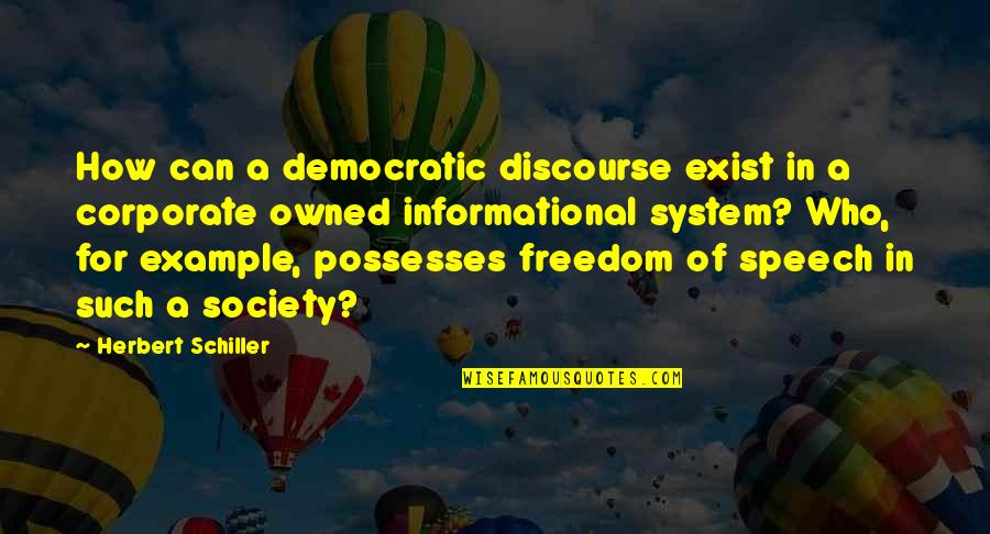 Car Paint Job Quotes By Herbert Schiller: How can a democratic discourse exist in a