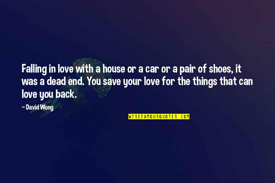 Car Quotes By David Wong: Falling in love with a house or a