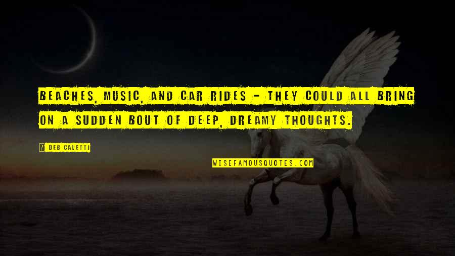 Car Quotes By Deb Caletti: Beaches, music, and car rides - they could