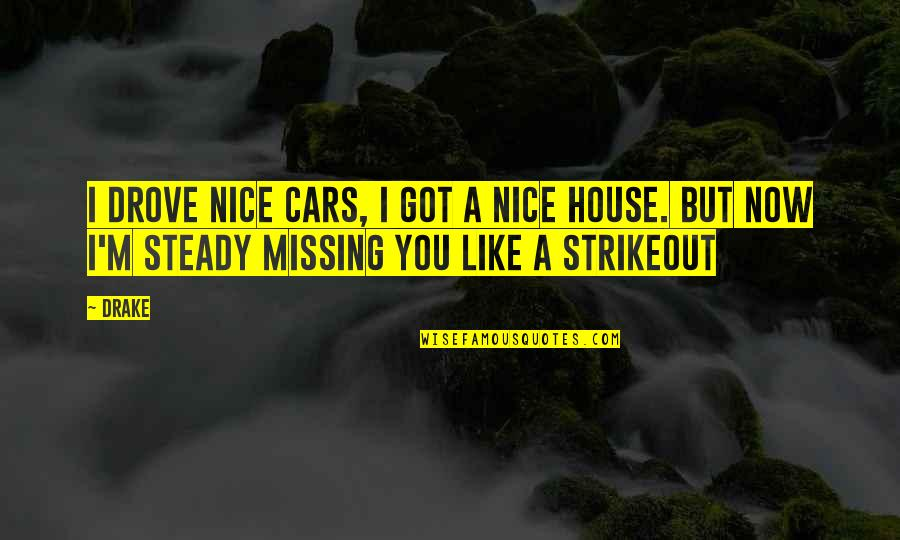 Car Quotes By Drake: I drove nice cars, I got a nice