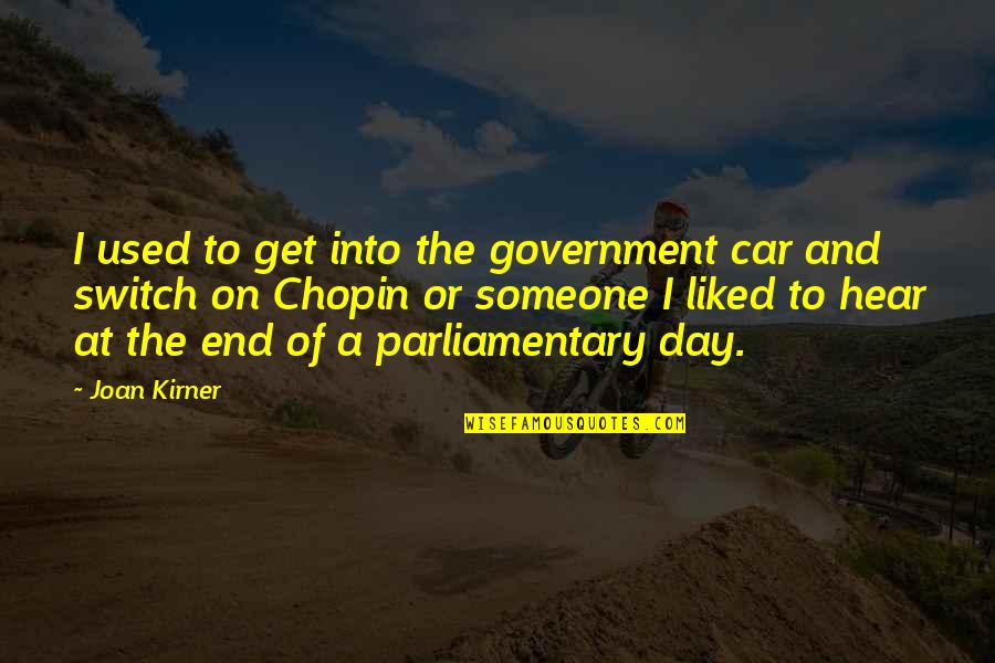 Car Quotes By Joan Kirner: I used to get into the government car