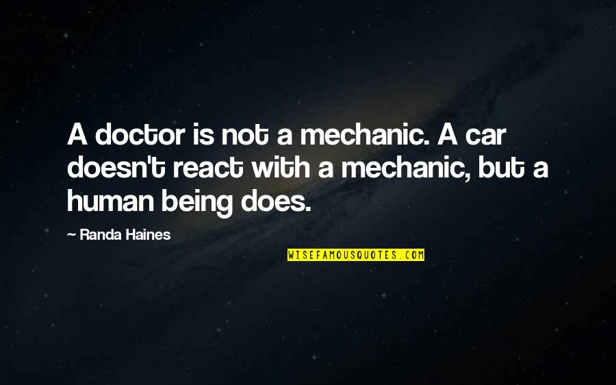 Car Quotes By Randa Haines: A doctor is not a mechanic. A car