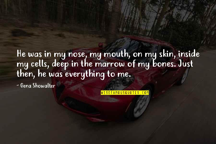 Car Rally Quotes By Gena Showalter: He was in my nose, my mouth, on