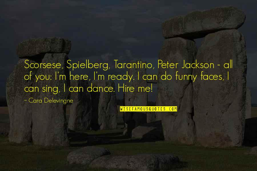 Cara Delevingne Quotes By Cara Delevingne: Scorsese, Spielberg, Tarantino, Peter Jackson - all of