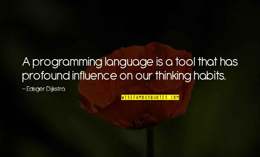Caramel Skin Quotes By Edsger Dijkstra: A programming language is a tool that has