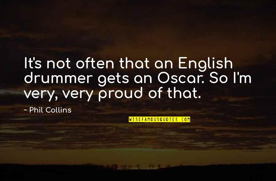 Caramelized Quotes By Phil Collins: It's not often that an English drummer gets