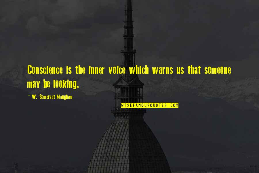 Caramelized Quotes By W. Somerset Maugham: Conscience is the inner voice which warns us