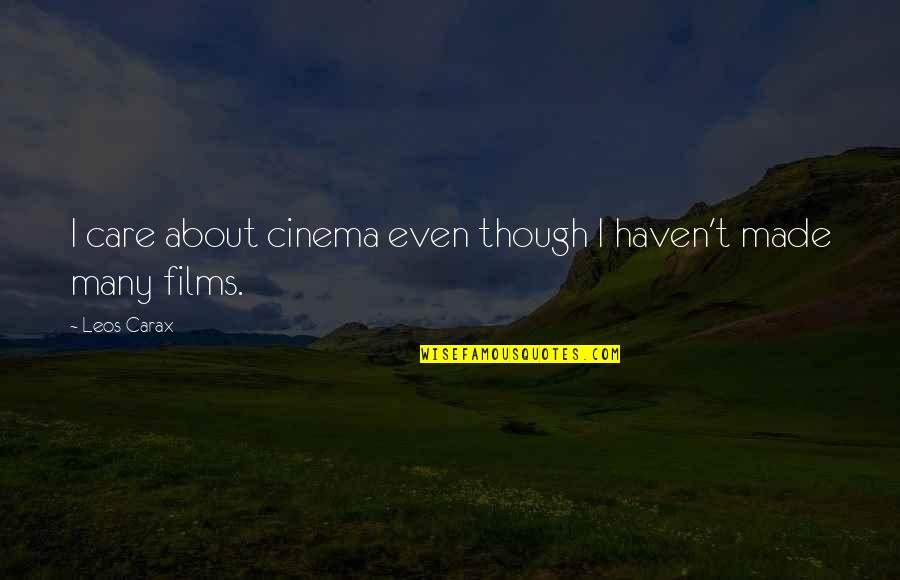 Carax Quotes By Leos Carax: I care about cinema even though I haven't