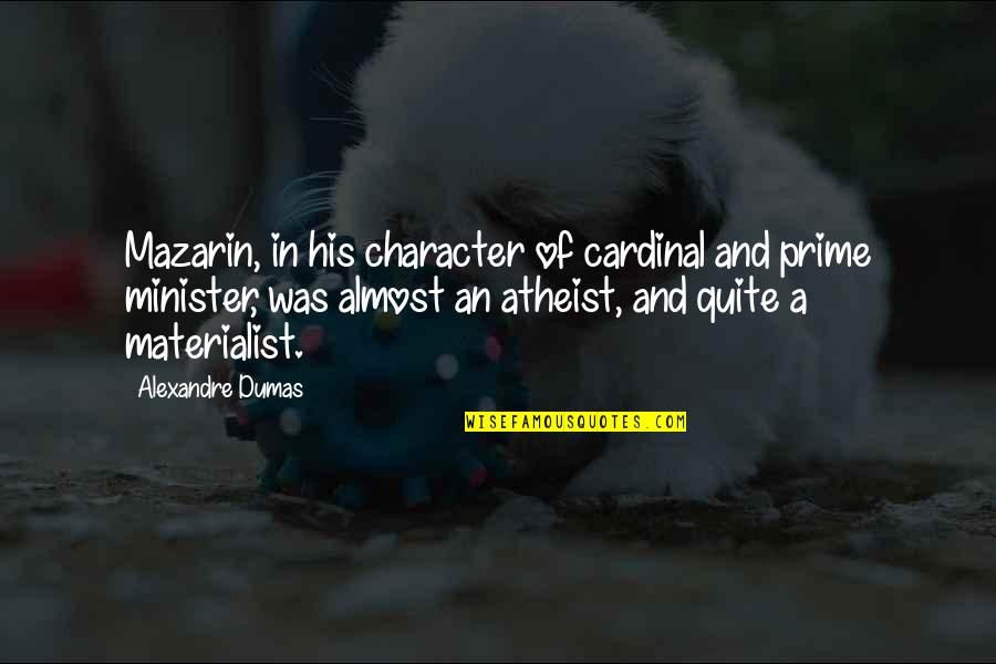 Cardinal Quotes By Alexandre Dumas: Mazarin, in his character of cardinal and prime