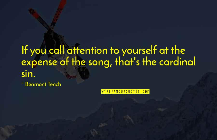 Cardinal Quotes By Benmont Tench: If you call attention to yourself at the