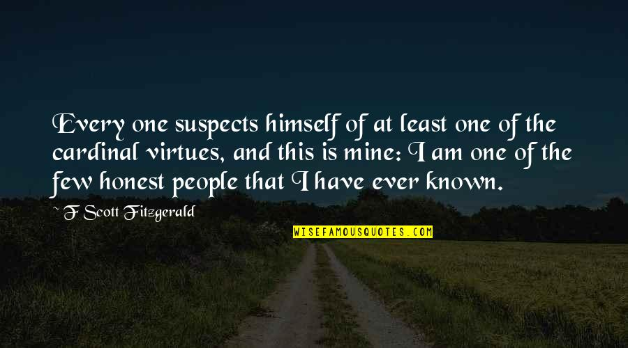 Cardinal Quotes By F Scott Fitzgerald: Every one suspects himself of at least one