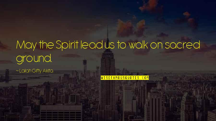 Cardinal Siri Quotes By Lailah Gifty Akita: May the Spirit lead us to walk on