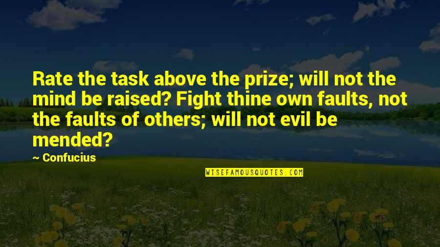 Cardinals Quotes By Confucius: Rate the task above the prize; will not